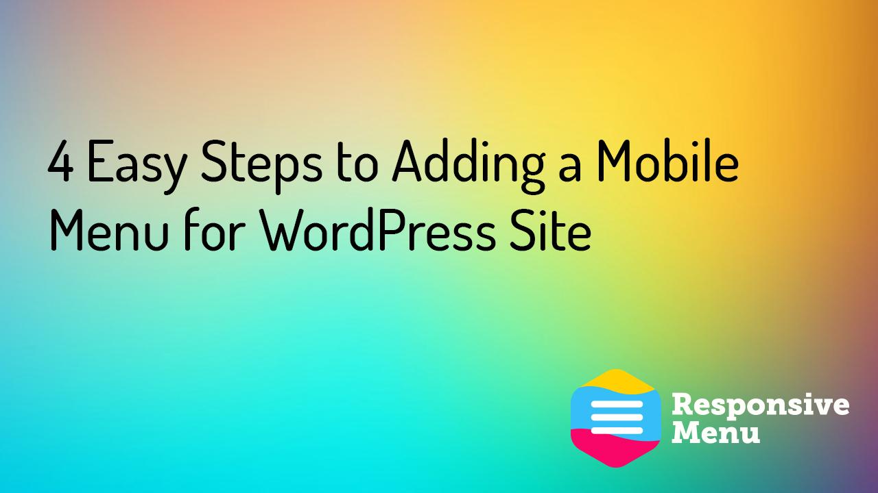 4 Easy Steps to Adding a Mobile Menu for WordPress Site-Responsive Menu