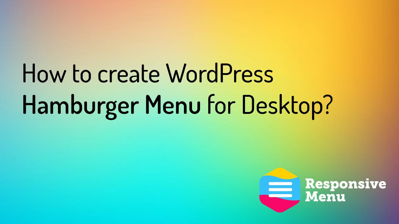 How to create WordPress Hamburger Menu for Desktop